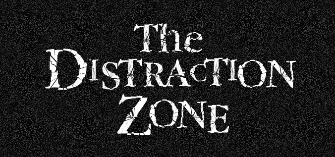 Distraction Zone