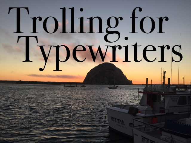 Trolling for Typewriters